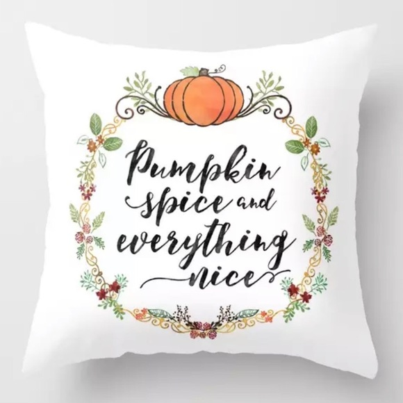 Other - Pillow Cover Pumpkin Spice and Everything Nice.